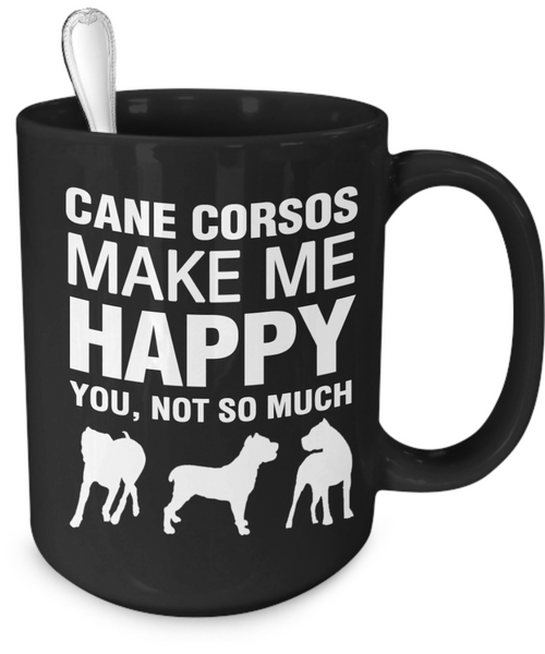 Cane Corsos Make Me Happy - Dogs Make Me Happy - 4