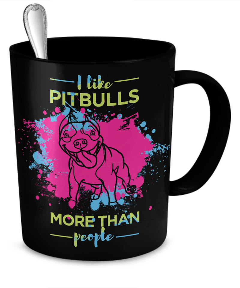 I like Pit Bulls more than people - splash mug - Dogs Make Me Happy - 2