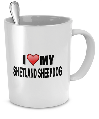 I Love My Shetland Sheepdog - Dogs Make Me Happy - 2