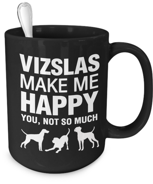 Vizslas Make Me Happy - Dogs Make Me Happy - 4