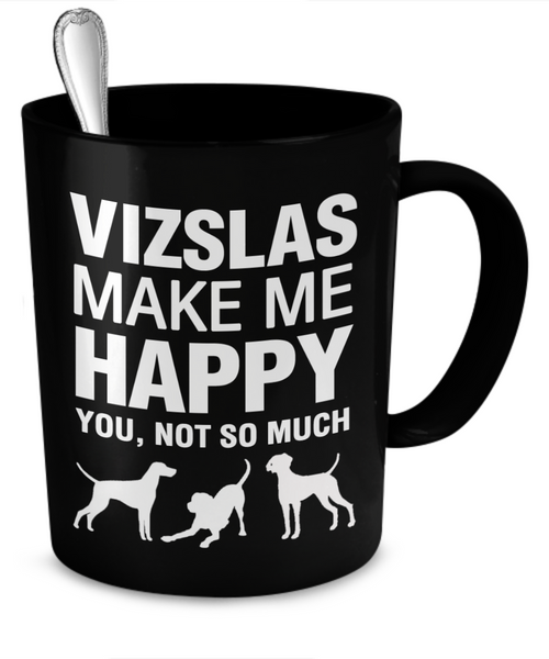 Vizslas Make Me Happy - Dogs Make Me Happy - 2