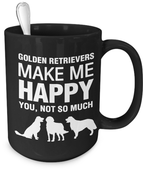Golden Retrievers Make Me Happy - Dogs Make Me Happy - 4