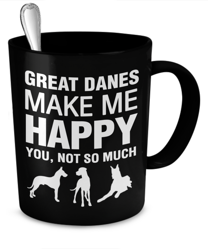 Great Danes Make Me Happy - Dogs Make Me Happy - 2