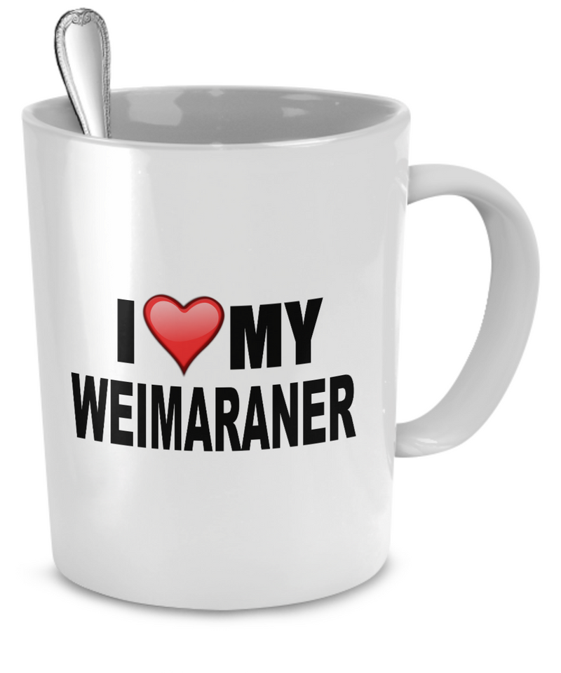 I Love My Weimaraner - Dogs Make Me Happy - 2