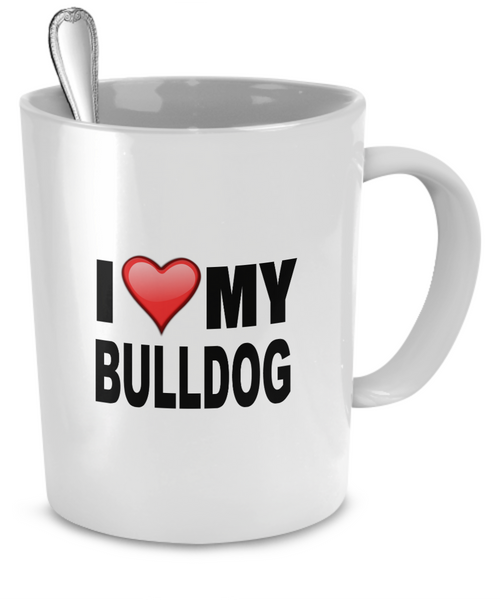 I Love My BullDog - Dogs Make Me Happy - 2