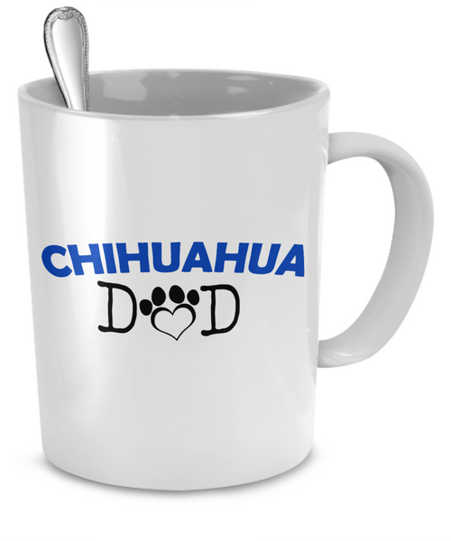 Chihuahua Dad - Dogs Make Me Happy - 2