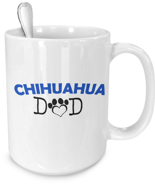 Chihuahua Dad - Dogs Make Me Happy - 4