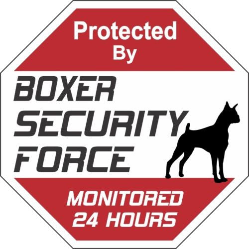 Protected by Boxer Security Force sign - Dogs Make Me Happy