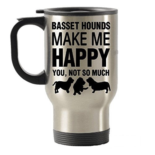 Basset Hounds Make Me Happy Stainless Steel Travel Insulated Tumblers Mug