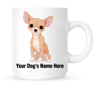 Personalized mug for your Chihuahua - Dogs Make Me Happy