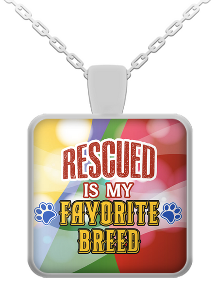 Rescued is my favorite breed necklace -1 - Dogs Make Me Happy - 1
