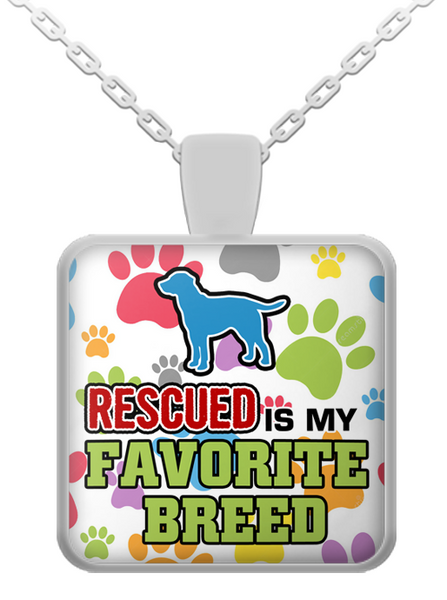Rescued is my favorite breed necklace -2 - Dogs Make Me Happy - 1