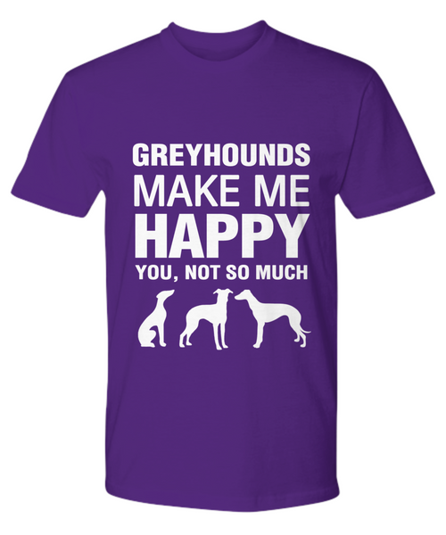 Greyhounds Make Me Happy T-Shirt - Dogs Make Me Happy - 15