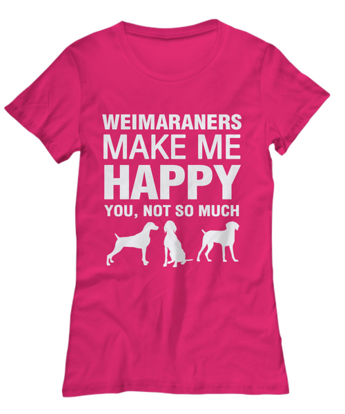 Weimaraners Make Me Happy Women's Shirt - Dogs Make Me Happy - 17