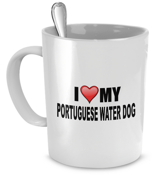 I Love My Portuguese Water Dog - Dogs Make Me Happy - 1