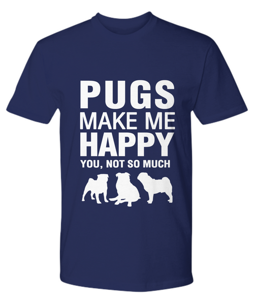 Pugs Make Me Happy T-Shirt - Dogs Make Me Happy - 17