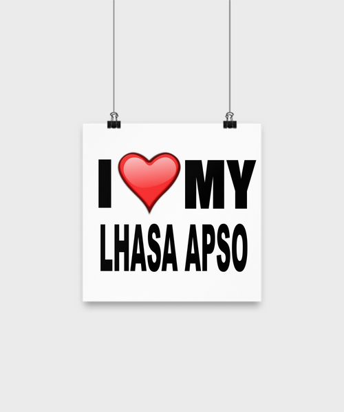 I Love My Lhasa Apso-Poster - Dogs Make Me Happy - 1