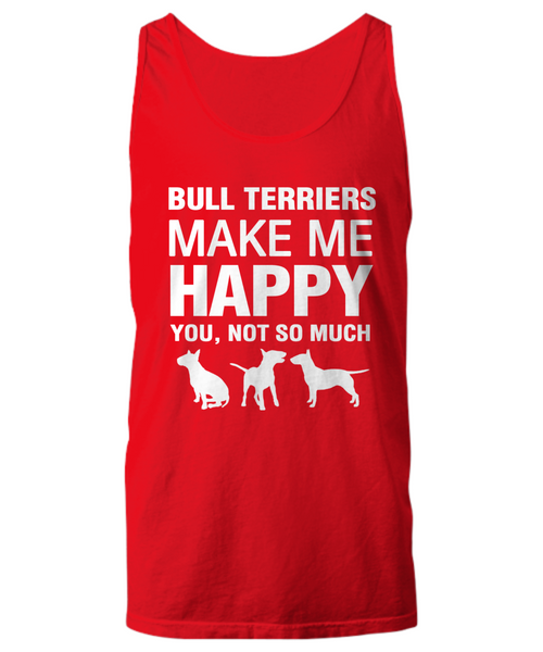 Bull Terriers Make Me Happy T-Shirt - Dogs Make Me Happy - 23