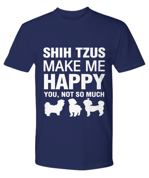 Shih Tzus Make Me Happy T-shirt - Dogs Make Me Happy - 15