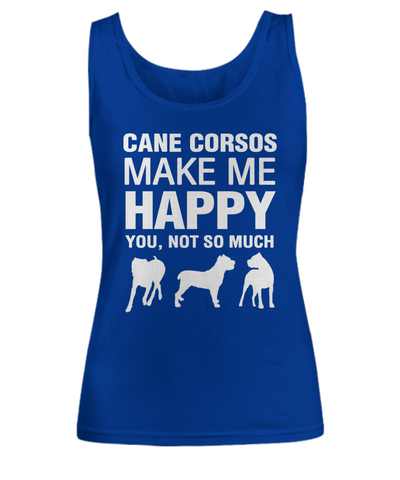 Cane Corsos Make Me Happy Women's Shirt - Dogs Make Me Happy - 7