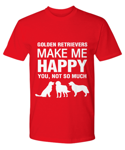 Golden Retrievers Make Me Happy T Shirt - Dogs Make Me Happy - 13