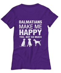 Dalmatians Make Me Happy Women's Shirt - Dogs Make Me Happy - 31