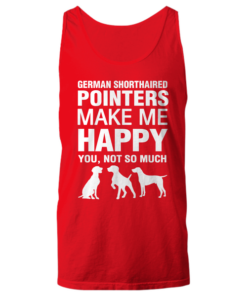 German Shorthaired Pointers Make Me Happy Women's Shirt - Dogs Make Me Happy - 13