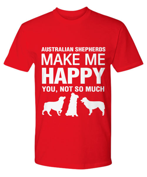 Australian Shepherds Make Me Happy T- Shirt