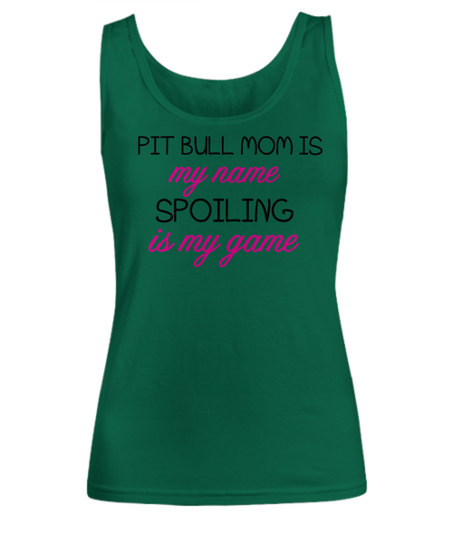 Pit Bull mom is my name, spoiling is my game - Dogs Make Me Happy - 19