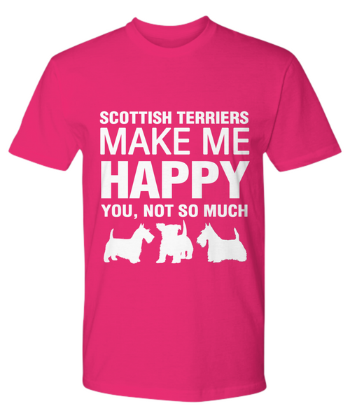 Scottish Terriers Make Me Happy T-Shirt - Dogs Make Me Happy - 17