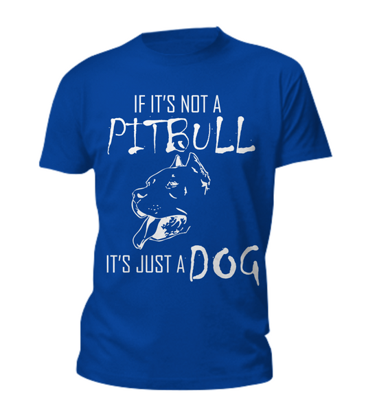 If It's Not A Pit... - Dogs Make Me Happy - 1