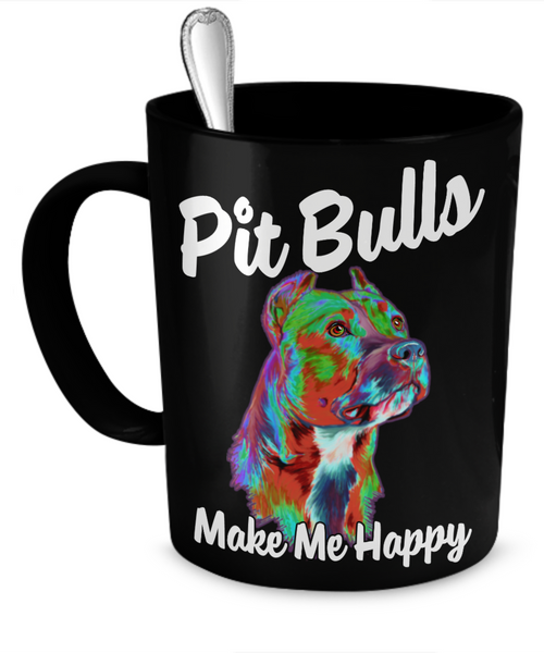 Pit Bulls Make Me Happy - Black Mug - Dogs Make Me Happy - 1