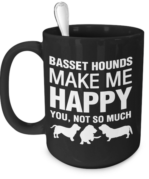 Basset Hounds Make Me Happy - Dogs Make Me Happy - 3