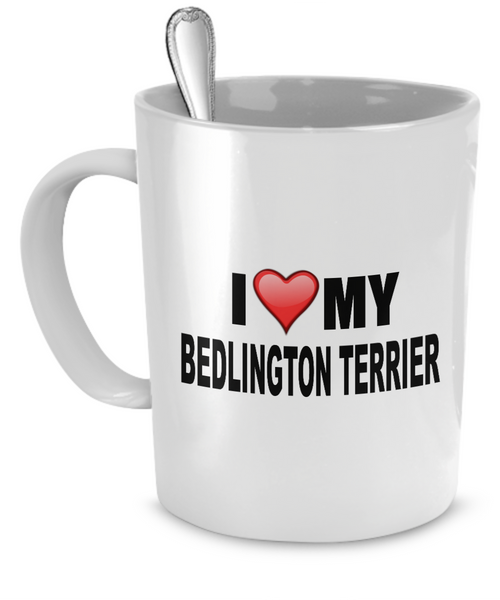 I Love My Bedlington Terrier - Dogs Make Me Happy - 1