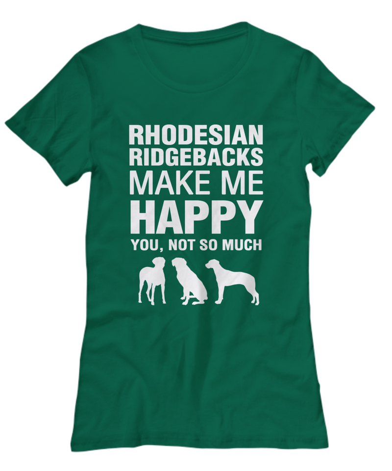 Rhodesian Ridgebacks Make Me Happy Women's Shirt - Dogs Make Me Happy - 19