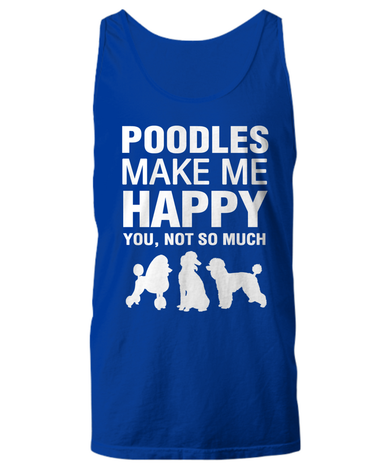 Poodles Make Me Happy Women's Shirt - Dogs Make Me Happy - 25