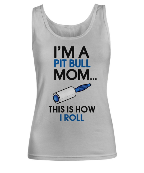 I'm a Pit Bull mom - this is how I roll - Dogs Make Me Happy - 8