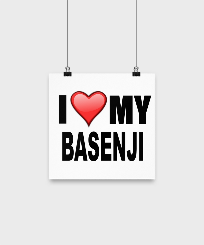 I Love My Basenji -Poster - Dogs Make Me Happy - 1