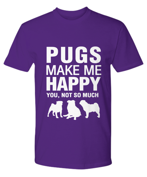 Pugs Make Me Happy T-Shirt - Dogs Make Me Happy - 15