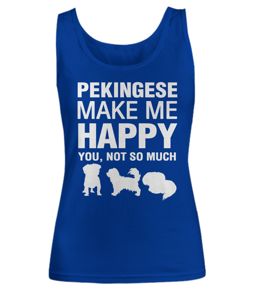 Pekingese Make Me Happy Women's Shirt