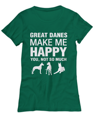 Great Danes Make Me Happy -Women's Shirt - Dogs Make Me Happy - 29