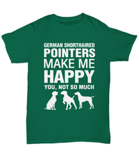 German Shorthaired Pointers Make Me Happy T-Shirt - Dogs Make Me Happy - 9