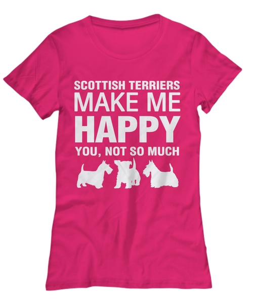 Scottish Terriers Make Me Happy Women's Shirt - Dogs Make Me Happy - 17