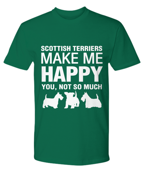 Scottish Terriers Make Me Happy T-Shirt - Dogs Make Me Happy - 19