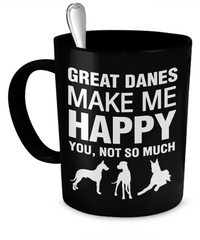 Great Danes Make Me Happy - Dogs Make Me Happy - 1