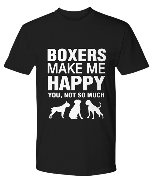 Boxers Make Me Happy T-Shirt - Dogs Make Me Happy - 11