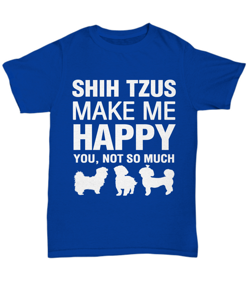 Shih Tzus Make Me Happy T-shirt - Dogs Make Me Happy - 1