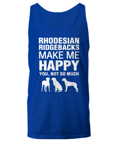 Rhodesian Ridgebacks Make Me Happy Women's Shirt - Dogs Make Me Happy - 25