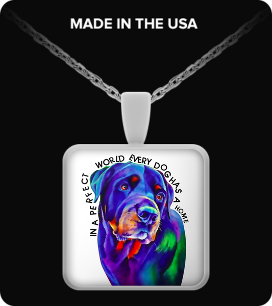 In A Perfect World - Rottweiler Necklace - Dogs Make Me Happy
