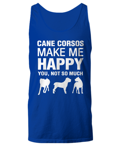 Cane Corsos Make Me Happy Women's Shirt - Dogs Make Me Happy - 15